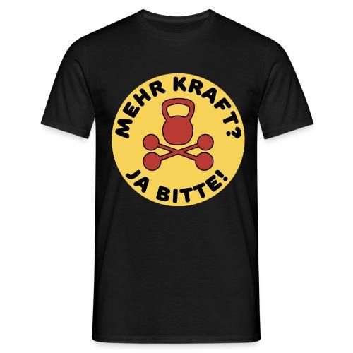 Mehr Kraft? Ja Bitte! Gewichtheber/Fitness Design - Männer T-Shirt