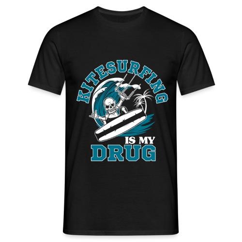 Kitesurfing is my drug - Männer T-Shirt