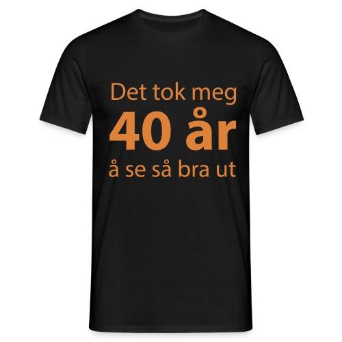 det tok meg 40 år å se så bra ut Morsom t-skjorte - T-skjorte for menn