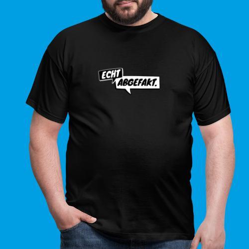 Echt abgefakt. Schriftzug - Männer T-Shirt