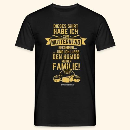 Mutterntag - Männer T-Shirt