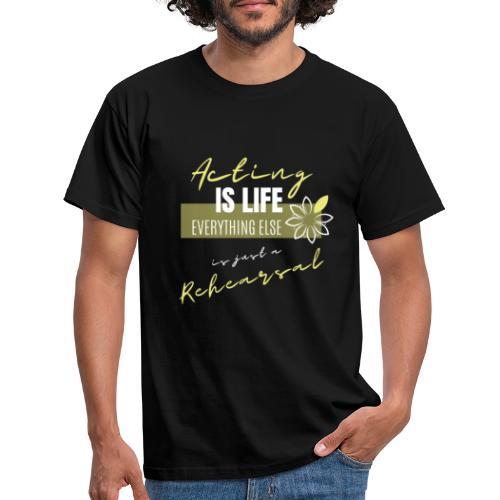 Acting life - Camiseta hombre