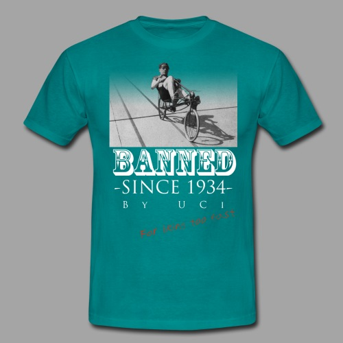 Recumbent Bike Banned since 1934 - Miesten t-paita