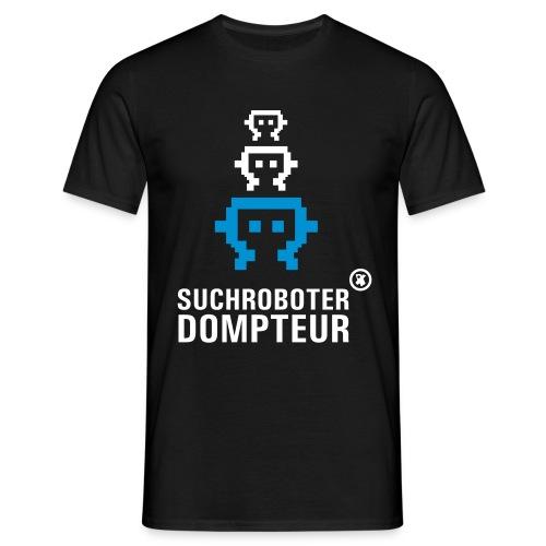 suchroboter dompteur - Männer T-Shirt