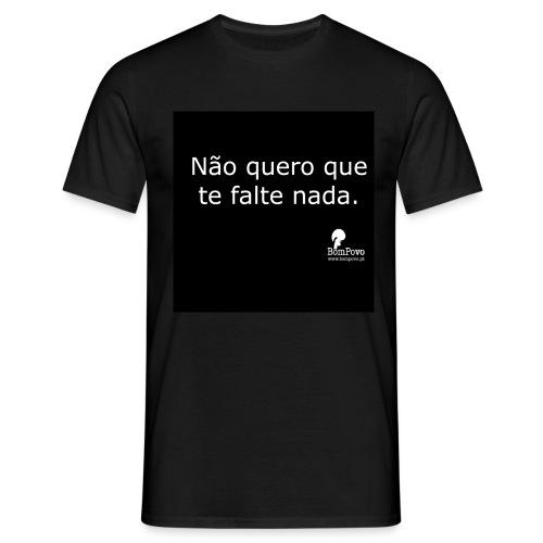 bompovo pretas naoqueroquetefalte - Men's T-Shirt