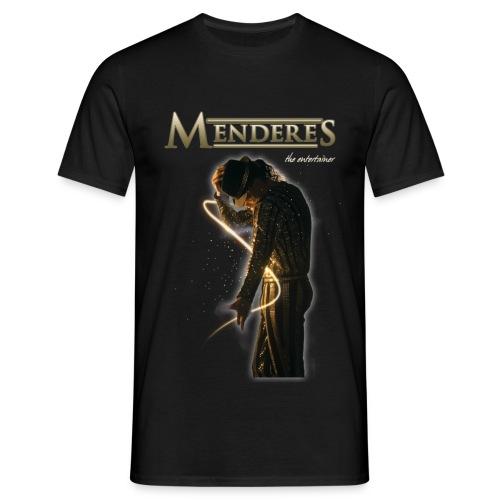 menderesentertainer - Männer T-Shirt