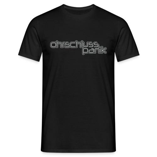 ohrschlusspanik sch pos - Männer T-Shirt