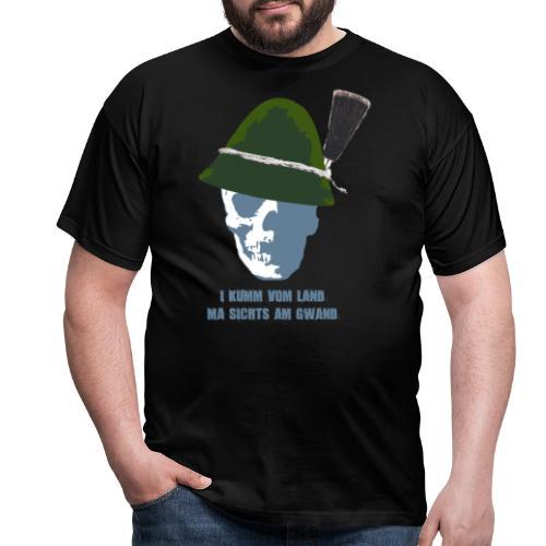 I kum vom Land, ma merkts am Gwand - Männer T-Shirt