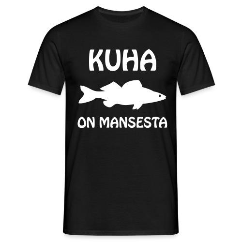 KUHA ON MANSESTA - Miesten t-paita