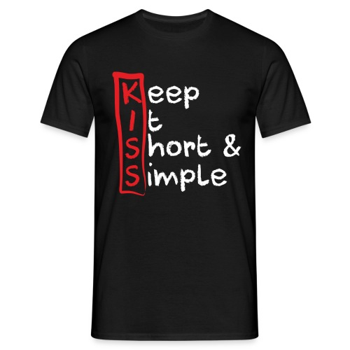 KISS, Keep it short & simple - Männer T-Shirt
