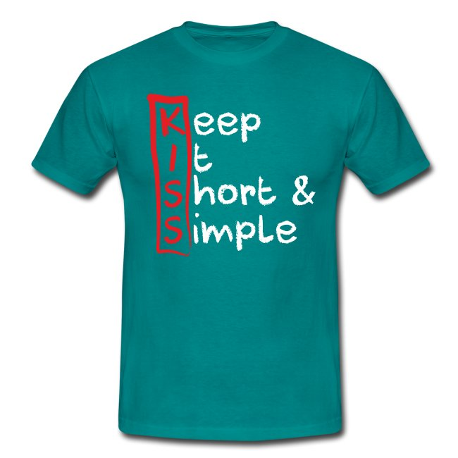 KISS, Keep it short & simple