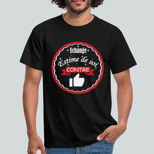 Echange estime de soi contre des Likes - T-shirt Homme