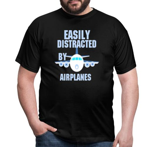 Easily distracted by airplanes - Aviation, flying - T-shirt Homme