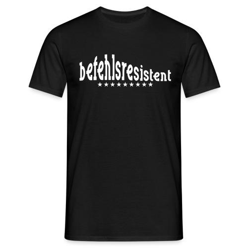 befehlsresistent - Männer T-Shirt