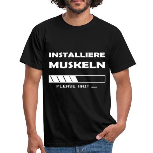 Installiere Muskeln Sport Fitness Fun - Männer T-Shirt