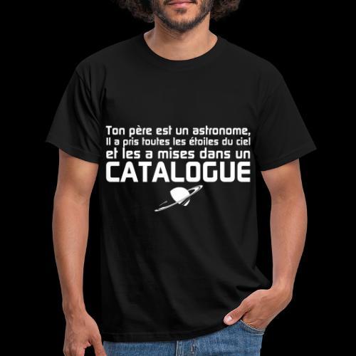 Ton père est un astronome - T-shirt Homme