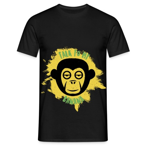Talk to my banana - Männer T-Shirt