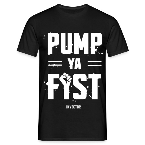pump ya fist - Mannen T-shirt