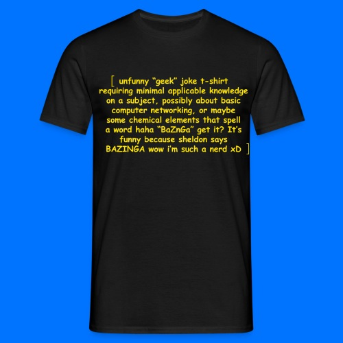 Unfunny nerd shirt - Men's T-Shirt