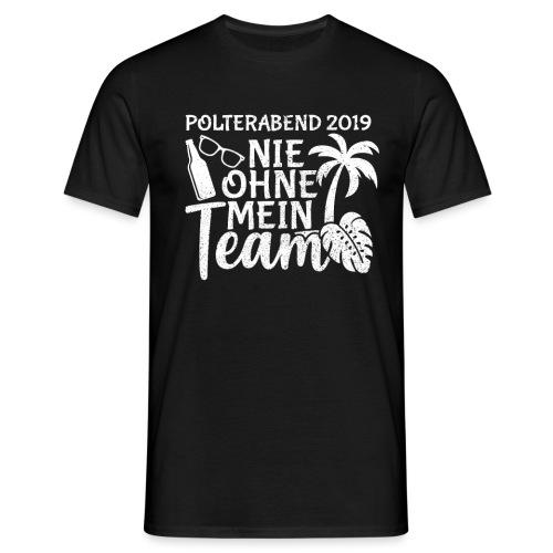 Nie ohne - Männer T-Shirt