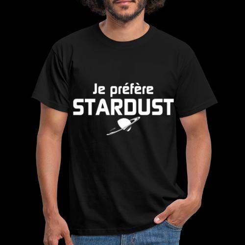 Je préfère Stardust - T-shirt Homme