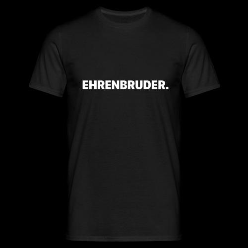 EHRENBRUDER-White - Männer T-Shirt