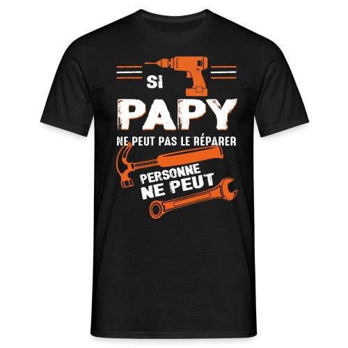Grand Père T shirt- Si papy ne peut pas le réparer - T-shirt Homme
