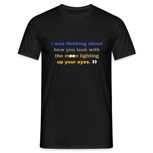Moon Lighting Up Your Eyes - Herre-T-shirt
