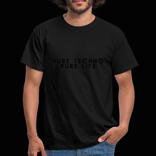 Pure Techno Pure Life Black - Männer T-Shirt