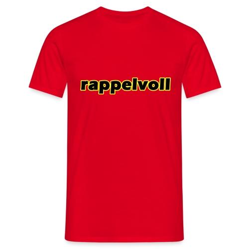 rappelvoll - Männer T-Shirt