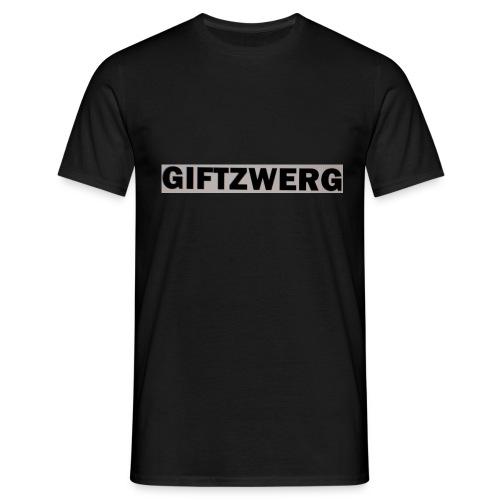 Giftzwergg - Männer T-Shirt