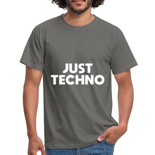 Just Techno - Männer T-Shirt