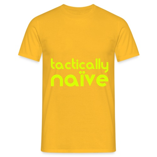 Tactically Naive Yellow - Men's T-Shirt