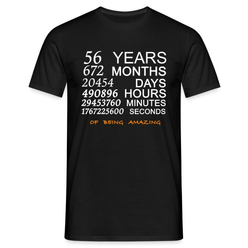 Anniversaire 56 years 672 months of being amazing - T-shirt Homme