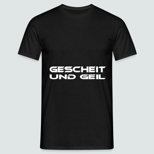Gescheit und Geil für Männer - Männer T-Shirt