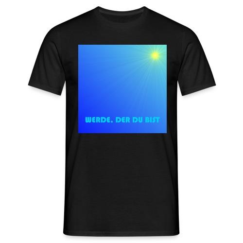 Werde, der du bist. - Männer T-Shirt