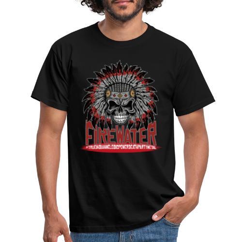 Firewater - True - Männer T-Shirt