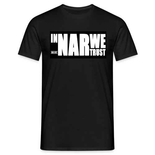 In NAR We Trust - Mannen T-shirt