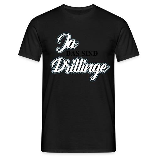 Ja das sind Drillinge - Männer T-Shirt