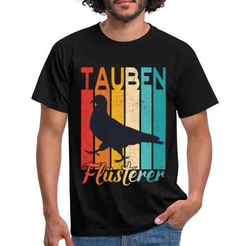 Tauben Flüsterer - lustiges Brieftauben Züchter - Männer T-Shirt
