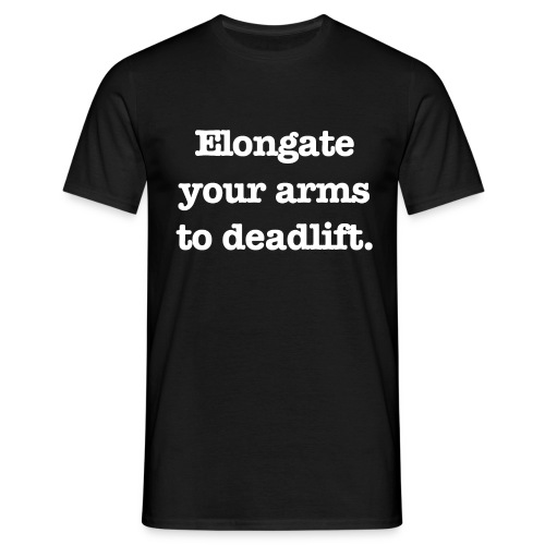 Elongate your arms to deadlift - T-shirt herr