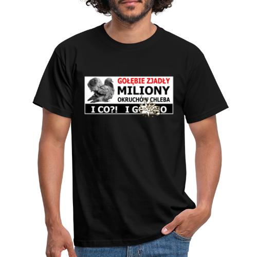 Gołębie zjadły Miliony - PIS wziął miliony - Koszulka męska
