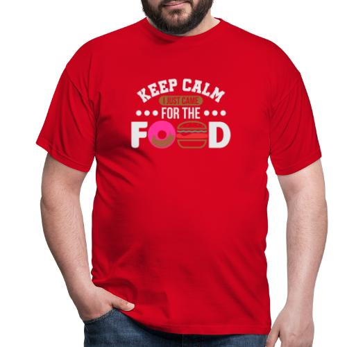 Keep Calm I just came for the Food - Männer T-Shirt