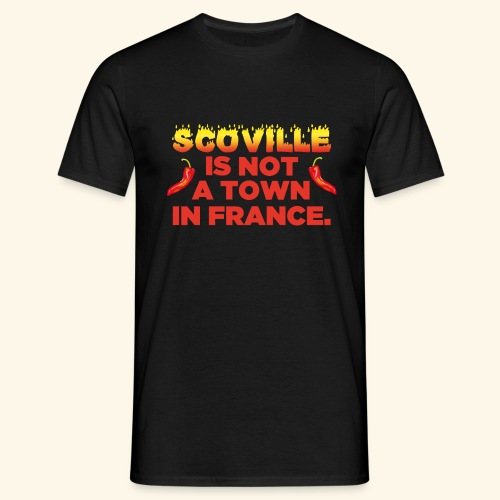 Chili T-Shirt Scoville is not a town in France - Männer T-Shirt