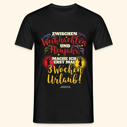 Sprüche T Shirt Weihnachten Neujahr Urlaub - Männer T-Shirt