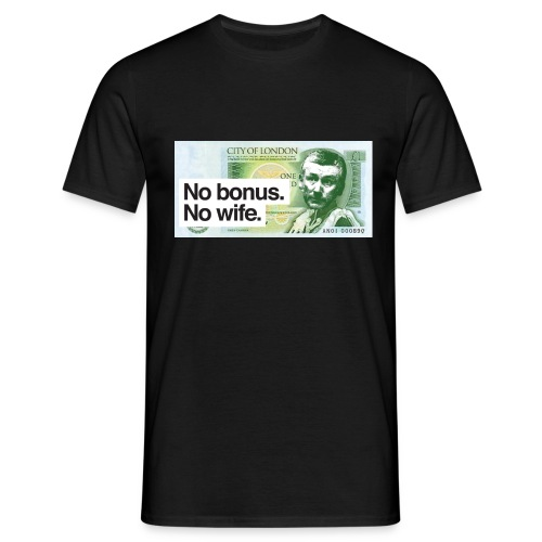 No Bonus No Wife - Men's T-Shirt