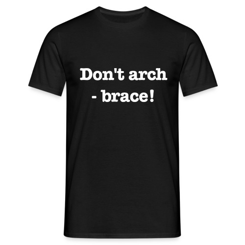 Don't arch - brace! - T-shirt herr