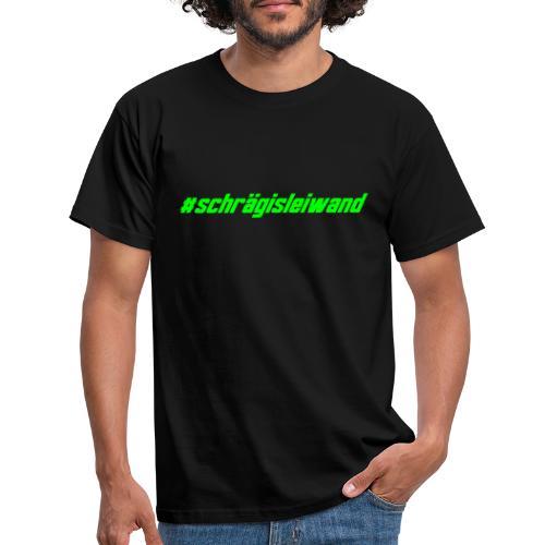 Schrägisleiwand - Männer T-Shirt