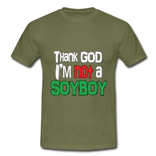 Thank God I'm NOT A SOYBOY white red green - Men's T-Shirt