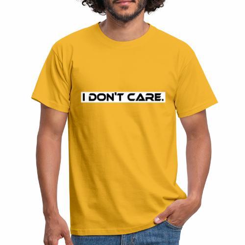 I DON T CARE Design, Ist mit egal, schlicht, cool - Männer T-Shirt